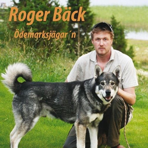 Roger Bäck - Ödemarksjägarn
